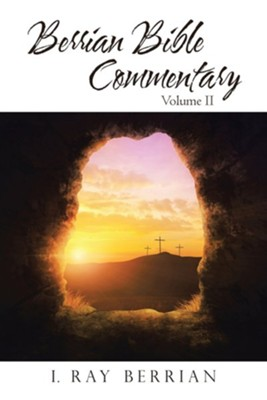 Berrian Bible Commentary: Volume II  -     By: I. Ray Berrian