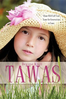 Tawas  -     By: Deniese Krall