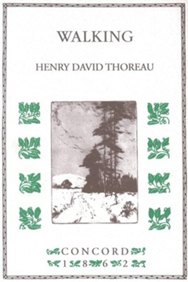 Walking   -     By: Henry David Thoreau