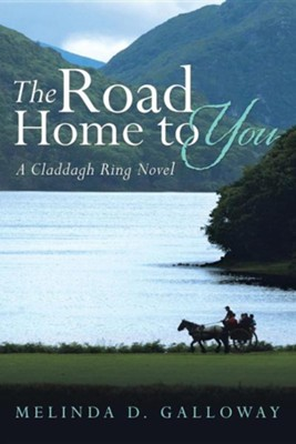 The Road Home to You   -     By: Melinda D. Galloway