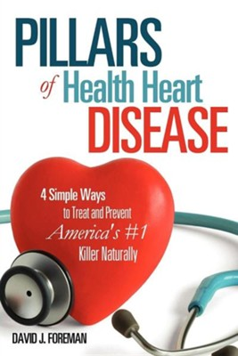 Pillars of Health Heart Disease  -     By: David J. Foreman
