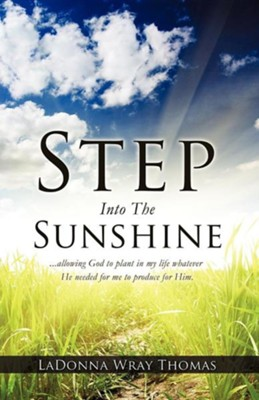 Step Into the Sunshine  -     By: Ladonna Wray Thomas