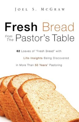 Fresh Bread from the Pastor's Table  -     By: Joel S. McGraw