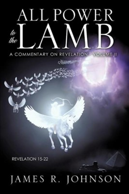 All Power to the Lamb  -     By: James R. Johnson
