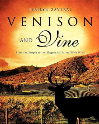 Venison and Vine  -     By: Jerilyn Zaveral