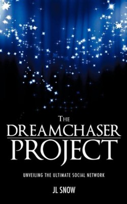 The Dreamchaser Project  -     By: JL Snow