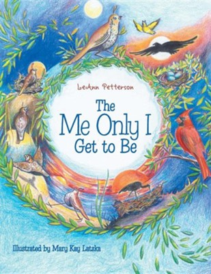 The Me Only I Get to Be  -     By: Leann Petterson