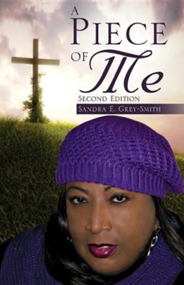 A Piece of Me  -     By: Sandra E. Grey-Smith