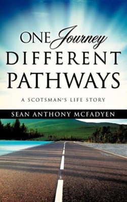 One Journey, Different Pathways  -     By: Sean Anthony McFadyen