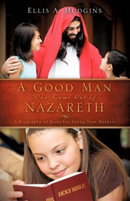 A Good Man Who Came Out of Nazareth  -     By: Ellis A. Hudgins
