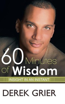 60 Minutes of Wisdom: Insight in an Instant  -     By: Derek Grier