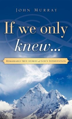 If We Only Knew...  -     By: John Murray