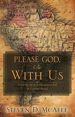 Please God, Be with Us  -     By: Steven D. McAfee