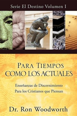 Para Tiempos Como Los Actuales  -     By: Dr. Ron Woodworth