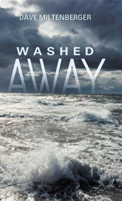 Washed Away  -     By: Dave Miltenberger