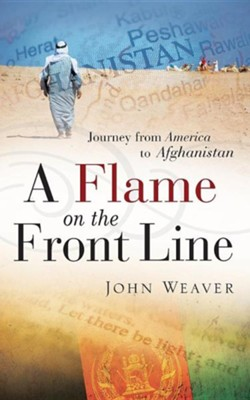 A Flame on the Front Line  -     By: John Weaver