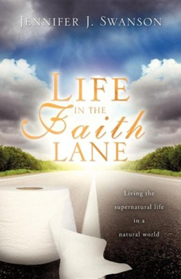 Life in the Faith Lane  -     By: Jennifer J. Swanson