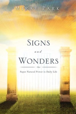 Signs and Wonders  -     By: Mirae Park