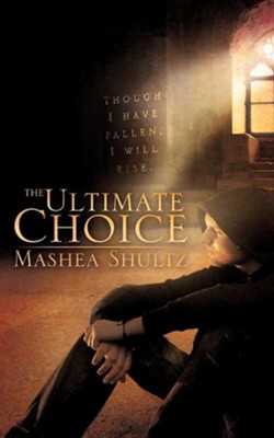 The Ultimate Choice  -     By: Mashea Shultz