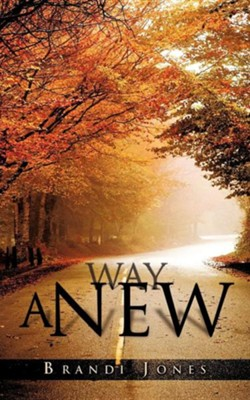A New Way  -     By: Brandi Jones