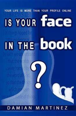 Is Your Face in the Book?  -     By: Damian A. Martinez