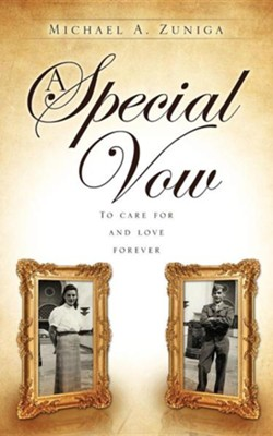 A Special Vow  -     By: Michael A. Zuniga