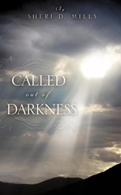 Called Out of Darkness  -     By: Sheri D. Mills