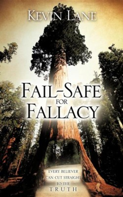 Fail-Safe for Fallacy  -     By: Kevin Lane