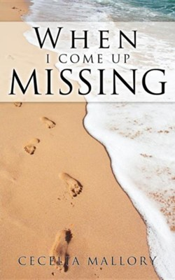 When I Come Up Missing  -     By: Cecelia Mallory