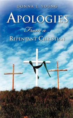 Apologies from a Repentant Christian  -     By: Donna L. Young