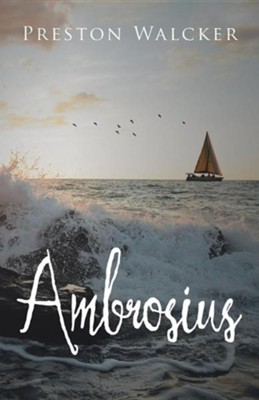 Ambrosius  -     By: Preston Walcker