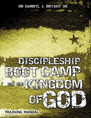 Discipleship Boot Camp for the Kingdom of God  -     By: Darryl J. Bryant Sr.