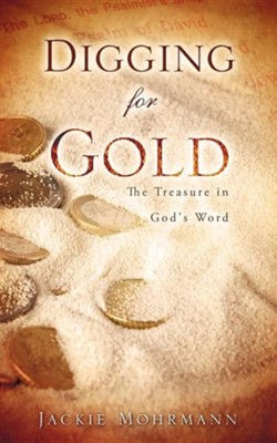 Digging for Gold  -     By: Jackie Mohrmann