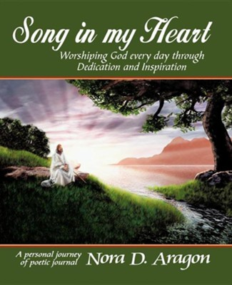 Song in My Heart  -     By: Nora D. Aragon
