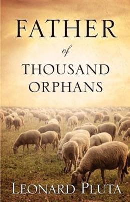 Father of Thousand Orphans  -     By: Leonard Pluta
