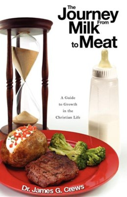 The Journey from Milk to Meat  -     By: Dr. Jim Crews