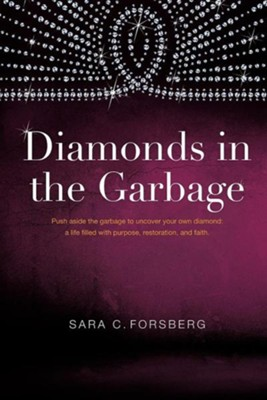 Diamonds in the Garbage  -     By: Sara C. Forsberg
