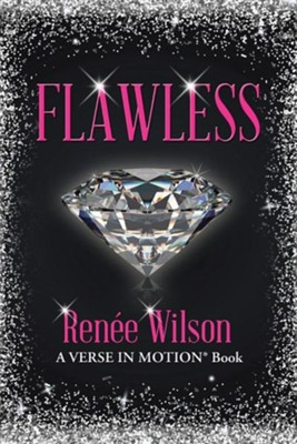 Flawless: A Verse in Motion(r) Book  -     By: Renee Wilson
