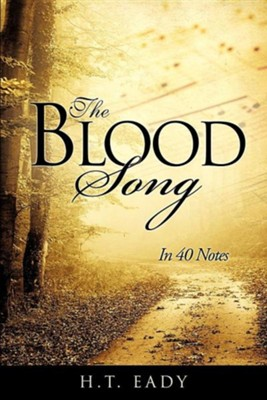 The Blood Song  -     By: H.T. Eady