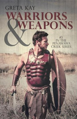 Warriors & Weapons  -     By: Greta Kay
