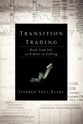 Transition Trading  -     By: Stephen Paul Blake