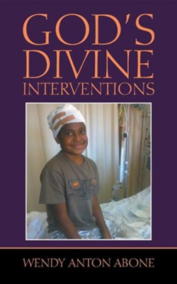 God's Divine Interventions  -     By: Wendy Anton Abone