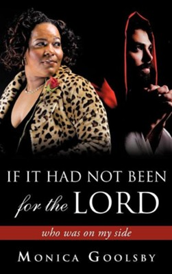 If It Had Not Been for the Lord  -     By: Monica Goolsby