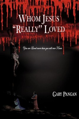 Whom Jesus Really Loved  -     By: Gary Pangan