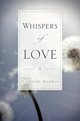 Whispers of Love  -     By: Nathaniel Baldwin