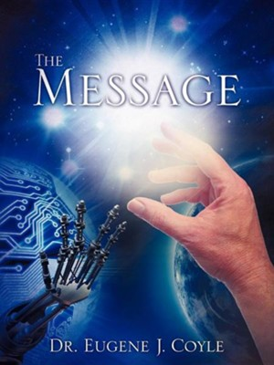 The Message  -     By: Eugene J. Coyle
