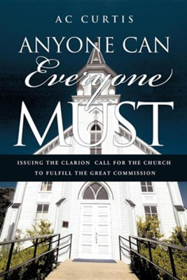 Anyone Can / Everyone Must  -     By: AC Curtis