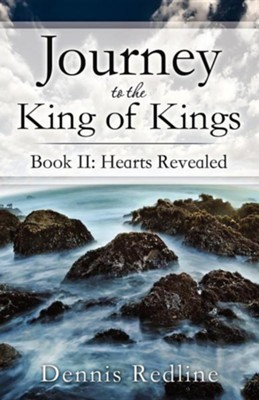 Journey to the King of Kings  -     By: Dennis Redline