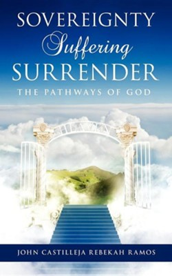 Sovereignty Suffering Surrender  -     By: John Castilleja, Rebekah Ramos