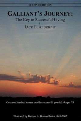 Galliant's Journey: The Key to Successful Living Second Edition  -     By: Jack E. Albright